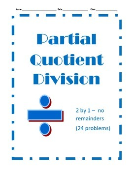 Partial Quotient Division - 24 Problems - 2 by 1 with No Remainders