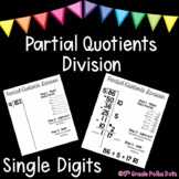 Partial Quotients Division- Single Digit Divisors