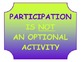 """""""Participation is Not Optional"""" Signs"""