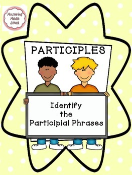 Participial Phrases - a Common Core verbals worksheet