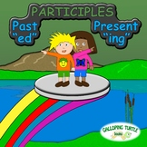 """Participles: Past """"ed"""" and Present """"ing"""""""