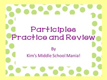 Participles Practice and Review