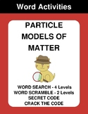 Particle Models of Matter - Word Search, Scramble,  Secret Code,  Crack the Code