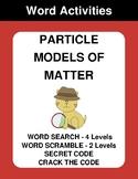 Particle Models of Matter - Word Search, Scramble,  Secret