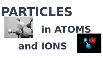Chemistry: Particles in Atoms and Ions