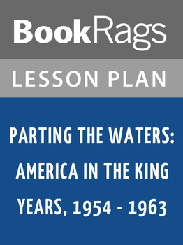 Parting the Waters: America in the King Years 1954 - 1963 Lesson Plans
