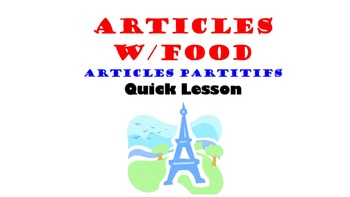 Articles with FOOD (French Partitive) Articles Partitifs: French Quick Lesson