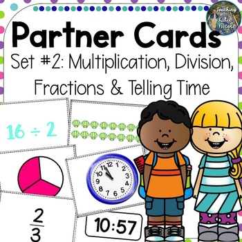 Partner Cards Set 2 : multiplication, division, fractions, and telling time