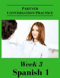 Spanish 1 Partner Conversation Practice   Week 3