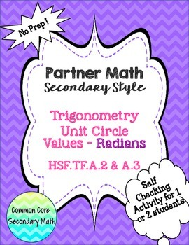 Partner Math Secondary  Trig Unit Circle Values Radians:  No Prep & Self Check