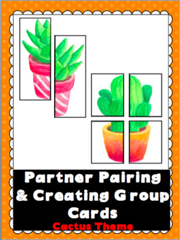 Partner Pairing and Creating Groups Cards- Cactus / Succulent Theme