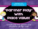 Partner Play With Place Value:  A Math Station Resource