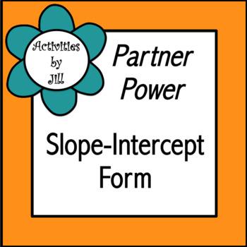 Partner Power: Slope-Intercept Form