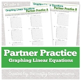 Partner Practice: Graphing Linear Equations (8th Grade Com