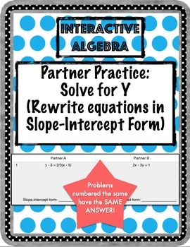 Partner Practice: Solve for Y (rewrite to slope-intercept form)