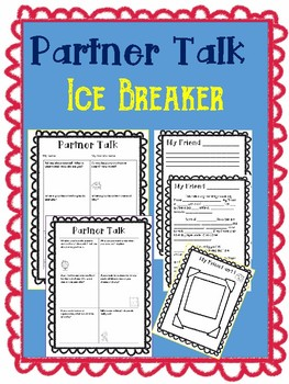 Partner Talk: Ice Breaker and Getting to know you and your classmates