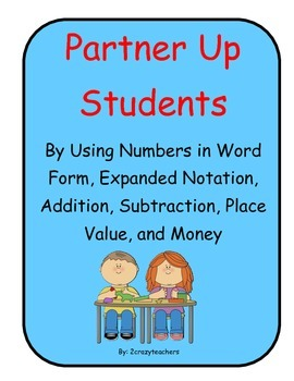 Partner Up Students By Using Numbers, Addition, Subtraction, Place Value, Money