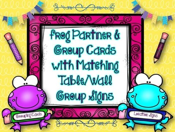 Group Work: Partner & Group Cards w/Matching Table or Wall Group Signs-Frogs