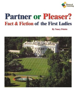 Partner or Pleaser?  Fact & Fiction of the First Ladies