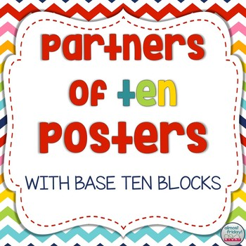 Partners of Ten (Make a Ten) Posters with Base Ten Blocks