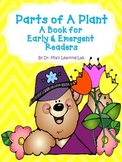 Parts of A Plant (a book about plants for early & emergent