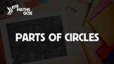 Parts of Circles - Complete Lesson