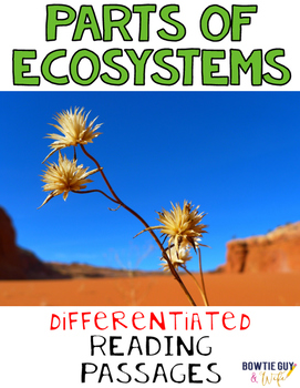Parts of Ecosystems Differentiated Nonfiction Reading Passages