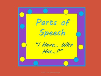 """Parts of Speech Games """"I have...Who has...?"""" and Sorting for CCSS and ESL"""