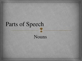 Parts of Speech - Nouns