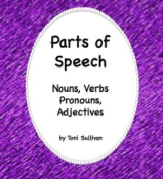 Parts of Speech: Nouns, Adjective, Pronouns, Verbs