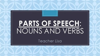 Parts of Speech PWPT: Pronouns and Verbs