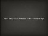 Parts of Speech, Phrases and Grammar Bingo
