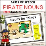 Parts of Speech Pirate Nouns Google Slides ™ Distance Lear