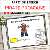 Parts of Speech Pirate Pronouns Google Slides ™ Distance Learning