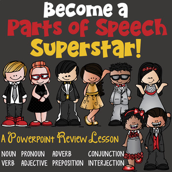 Parts of Speech PowerPoint: Part 4 Review (N, V, Adj, Adv, Pro, Conj, Prep, Int)