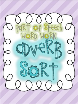 Parts of Speech Sorting {ADVERBS: 5 sorting activities, tons of fun!}