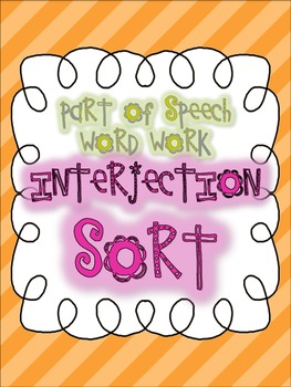 Parts of Speech Sorting {INTERJECTIONS: 5 sorting activiti