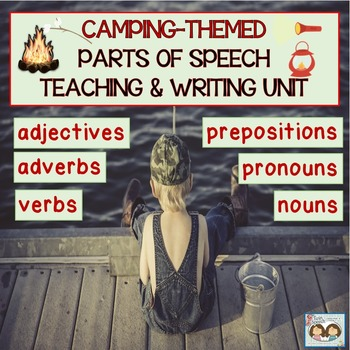 Camping-Themed Parts of Speech Teaching & Writing Unit