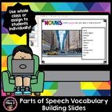 Parts of Speech Vocabulary Building - Slides