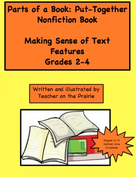 Parts of a Book: Put-Together Nonfiction Book Making Sense of Text Features