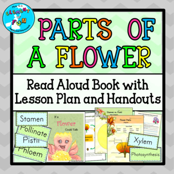 Parts of a Flower Science Read-aloud Book, Lesson Plans, and Handouts