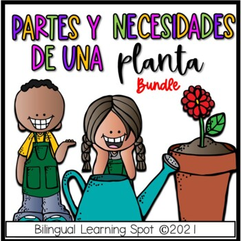 Parts of a Plant & Needs of a Plant Bundle In Spanish