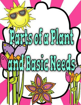 Parts of a Plant and the Basic Needs of a Plant