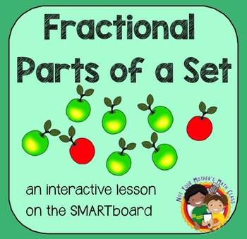 Parts of a Set (Fractions) for the SMARTboard