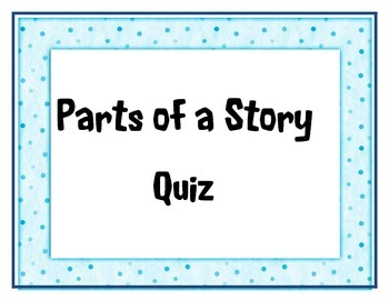 Parts of a story Quiz