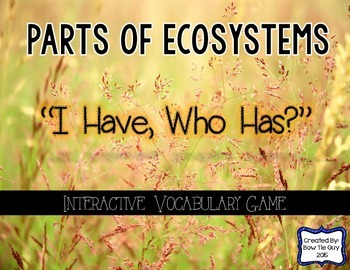 "Parts of an Ecosystem Interactive Vocabulary Game ""I Have,"