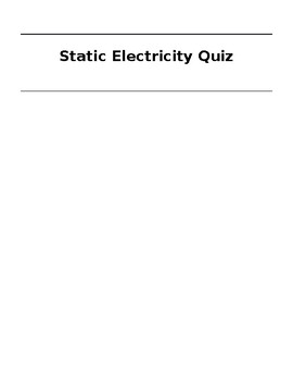 Parts of the Atom and Static Electricity Quiz