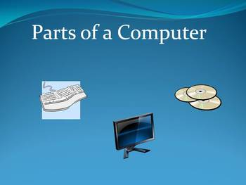 Parts of a Computer - PowerPoint with Pictures