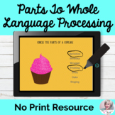 Parts to Whole Language Lesson Speech Teletherapy NO PRINT Digital
