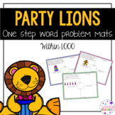 Party Lions One Step Word Problems within 1000!